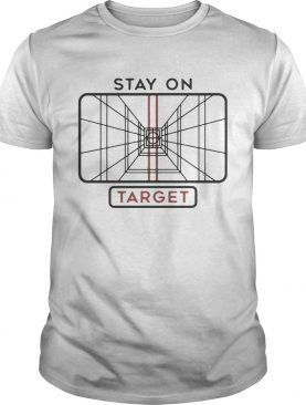 Star Wars Stay on Target shirt