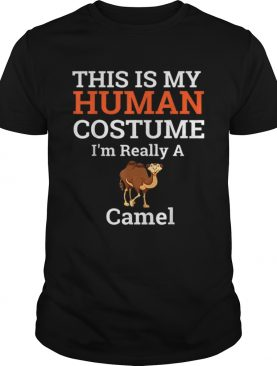 Beautiful This is My Human Costume Im Really a Camel Halloween shirt