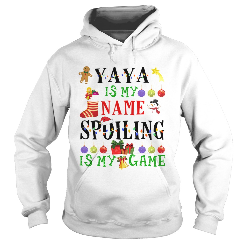 Christmas Yaya Is My Name Spoiling Is My Game TShirt Hoodie