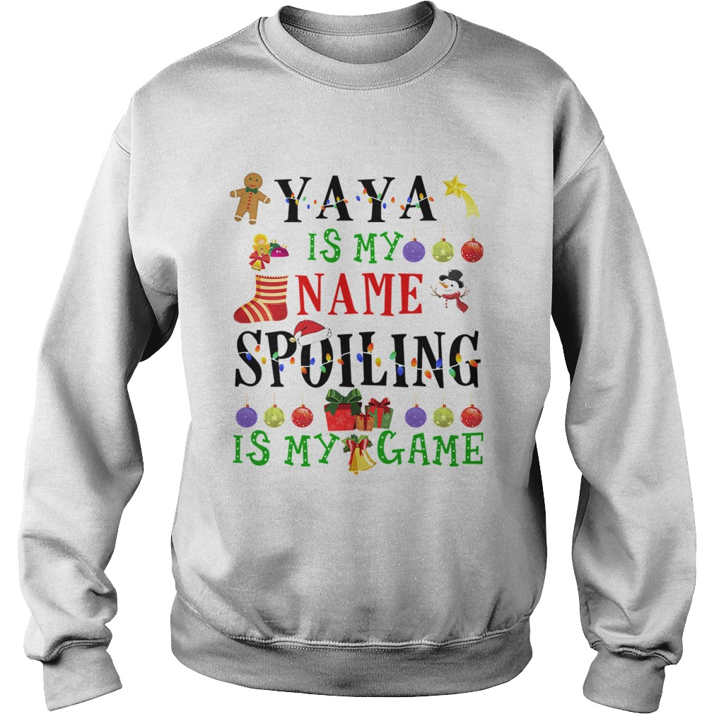 Christmas Yaya Is My Name Spoiling Is My Game TShirt Sweatshirt
