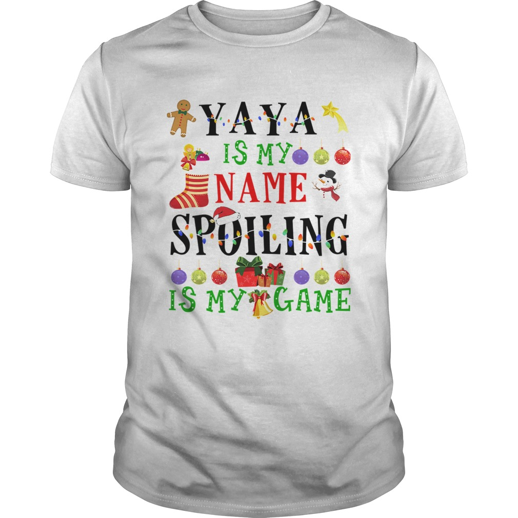 Christmas Yaya Is My Name Spoiling Is My Game TShirt Unisex