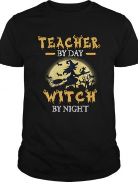 Halloween Teacher By Day Witch By Night TShirt