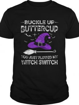 Happy Halloween Buckle Up Buttercup Witch Switch Funny shirt