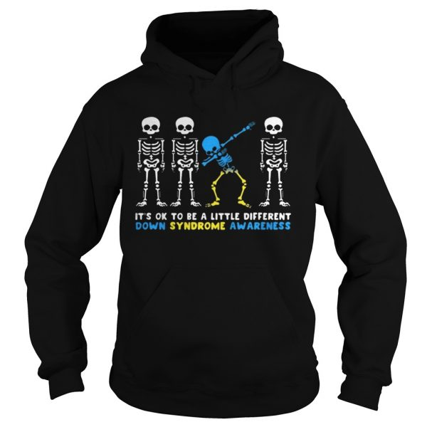 Its Ok To Be A Little Different Down Syndrome Awareness Skeleton Shirt Hoodie