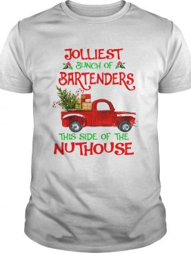 Jolliest Bunch Of Bartenders This Side Of The Nuthouse Shirt