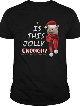 1572664457Cats is this Jolly Enough christmas shirt