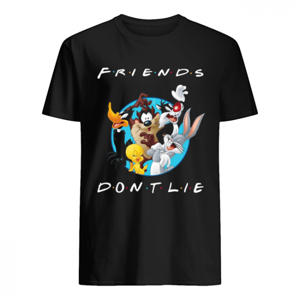 Looney Tunes Friends Don't Lie shirt