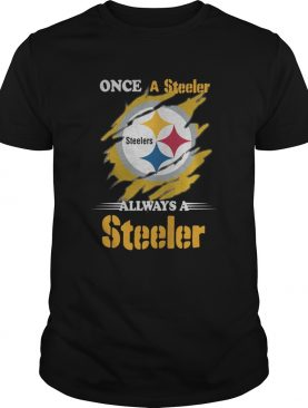 Once A Pittsburgh Steelers Always A Steelers shirt