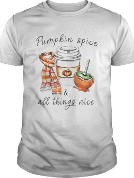 Pumpkin Spice & All Things nice shirt