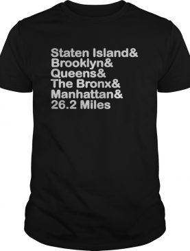 Staten Island And Brooklyn And Queens And The Bronx And Manhattan And 262 Miles shirt