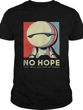 Android Marvin no hope this will all end in tears art shirt