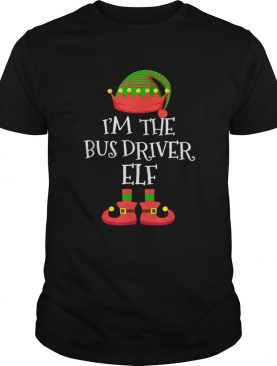 IM THE Bus Driver ELF Christmas shirt