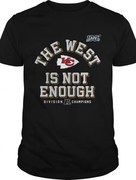 Kansas City Chiefs Red 2019 AFC The West Is Not Enough Division Champions shirt