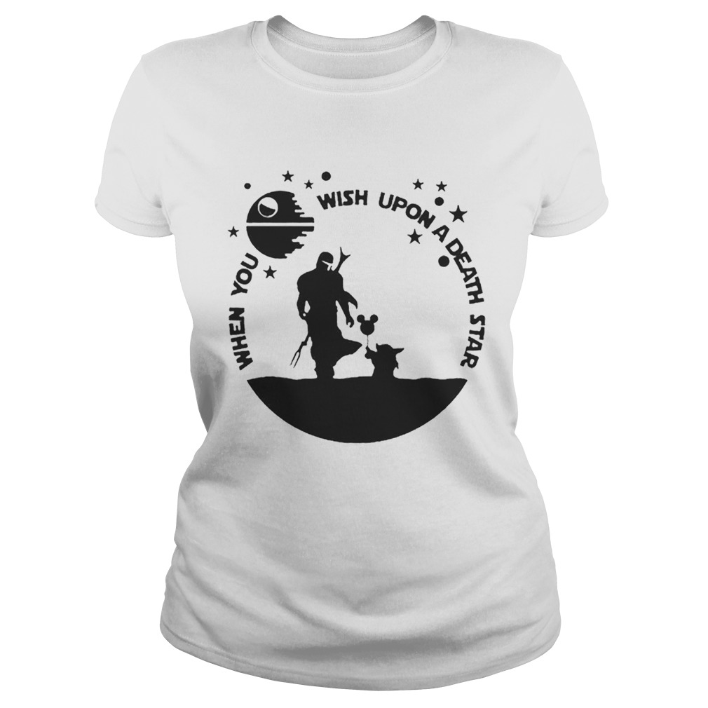 Baby Yoda The Mandalorian When you wish upon a death star  Classic Ladies