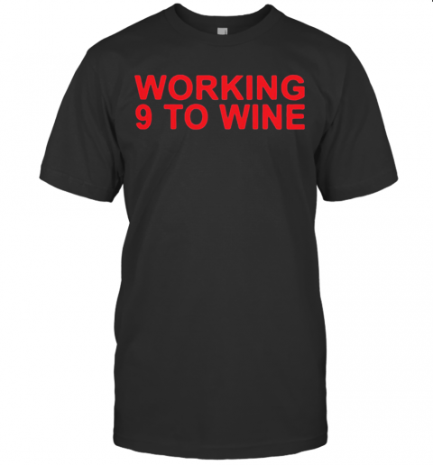 Carly Pearce Working 9 To Wine T Shirt Classic Mens T shirt