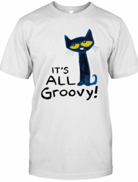 Pete The Cat It'S All Groovy T-Shirt