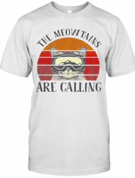 The Meowtains Are Calling Vintage T-Shirt