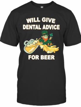 Leprechaun Will Give Dental Advice For Beer St. Patrick'S Day T-Shirt