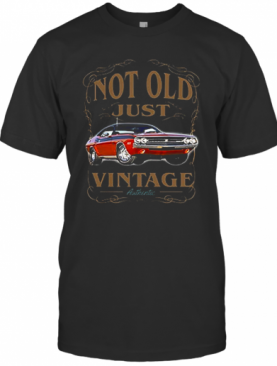 Not Old Just Vintage Authentic Car T-Shirt