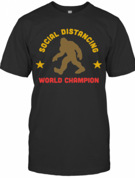 Bigfoot Distancing World Champion T-Shirt