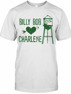 Billy Bob Loves Charlene T-Shirt