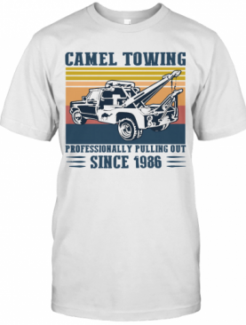 Camel Towing Professionally Pulling Out Since 1986 Vintage T-Shirt