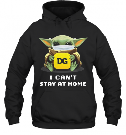 Star Wars Baby Yoda Hug DG I Can'T Stay At Home Mask Covid 19 T-Shirt Unisex Hoodie