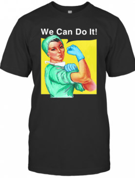 Strong Woman Doctor We Can Do It T-Shirt