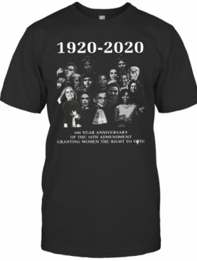 1920 2020 100 Years Anniversary Of The 19Th Amendment Granting Women The Right To Vote T-Shirt