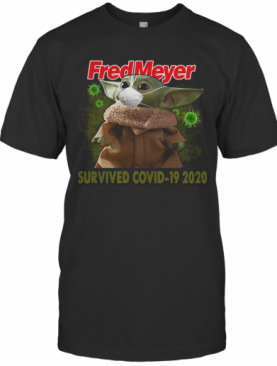 Baby Yoda Mask Fred Meyer Survived Covid 19 2020 T-Shirt