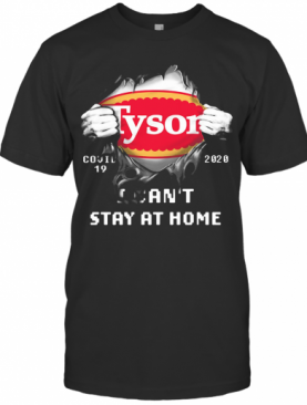 Blood Inside Tyson Covid 19 2020 I Can'T Stay At Home T-Shirt