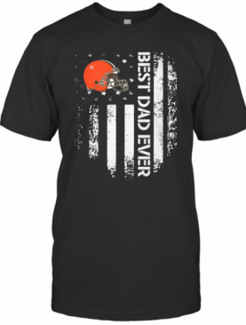 Cleveland Browns Best Dad Ever American Flag T-Shirt