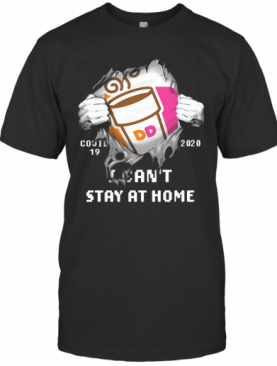 Dunkin' Donuts Covid 19 2020 I Can'T Stay At Home Hand T-Shirt