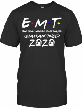 EMT The One Where They Were Quarantined 2020 Mask T-Shirt