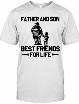 Firefighter Father And Son Best Friends For Life T-Shirt