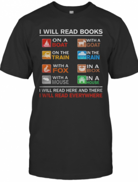I Will Read Books On A Boat With A Goat On The Train In The Rain With A Fox T-Shirt