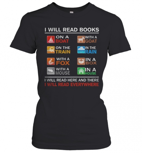 I Will Read Books On A Boat With A Goat On The Train In The Rain With A Fox T-Shirt Classic Women's T-shirt