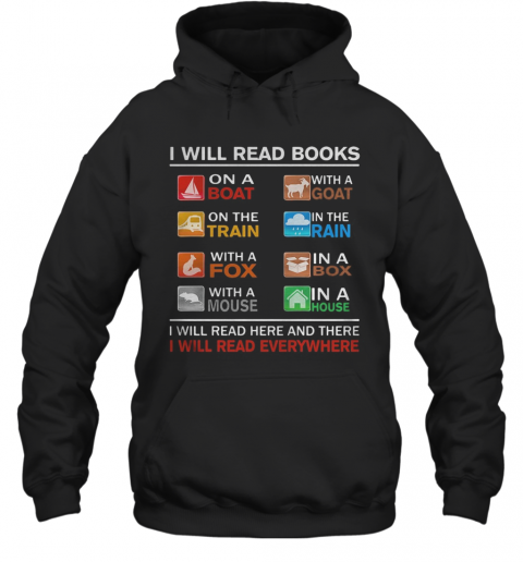 I Will Read Books On A Boat With A Goat On The Train In The Rain With A Fox T-Shirt Unisex Hoodie