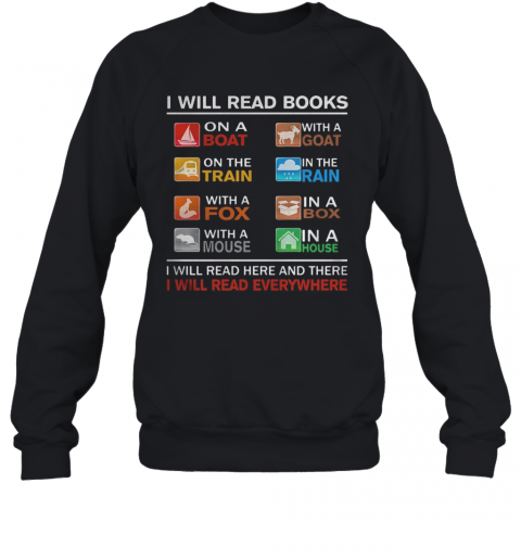 I Will Read Books On A Boat With A Goat On The Train In The Rain With A Fox T-Shirt Unisex Sweatshirt