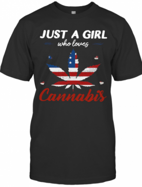 Just A Girl Who Loves Weed American Flag Cannabis T-Shirt