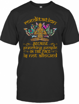 Meditation Tattoos Hanna Because Punching People In The Face Is Not Allowed T-Shirt