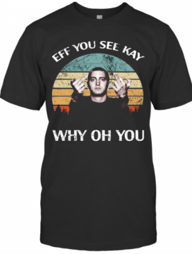 Michael Wilfling Eff You See Kay Why Oh You Vintage T-Shirt