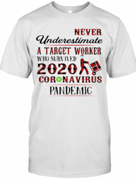 Never Underestimate A Target Worker Who Survived 2020 Coronavirus Pandemic Mask Vintage T-Shirt