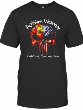 Skull Autism Warrior Fighting For My Son T-Shirt