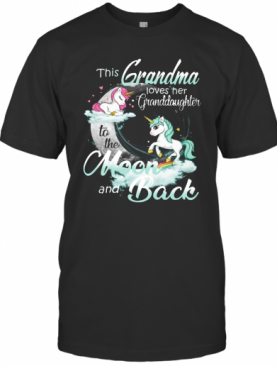 This Grandma Love Granddaughter To The Moon And Back Unicorn T-Shirt