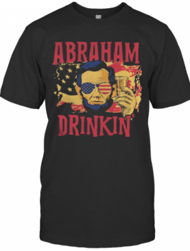 Abraham Lincoln Drinking Beer American Flag Independence Day T-Shirt