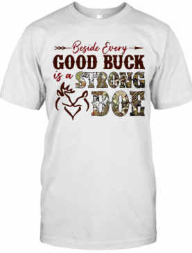 Beside Every Good Buck Is A Strong Doe Hunting T-Shirt