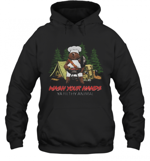 Campfire Wash Your Hands Ya Filthy Animal Bear T-Shirt Unisex Hoodie
