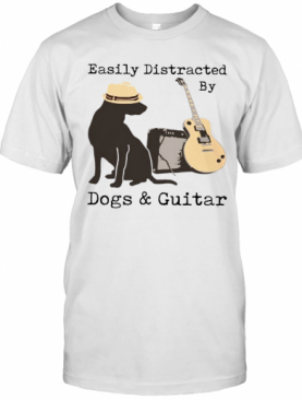 Easily Distracted By Guitar And Dogs T-Shirt