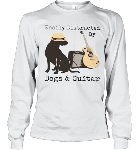 Easily Distracted By Guitar And Dogs T-Shirt Long Sleeved T-shirt